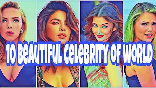 Top 10 most beautiful celebrity woman in the world 17-18||10most beautiful of the world||celebrities