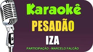 Baixar 🎤 IZA - Pesadão - Karaokê (Versão Ao vivo)