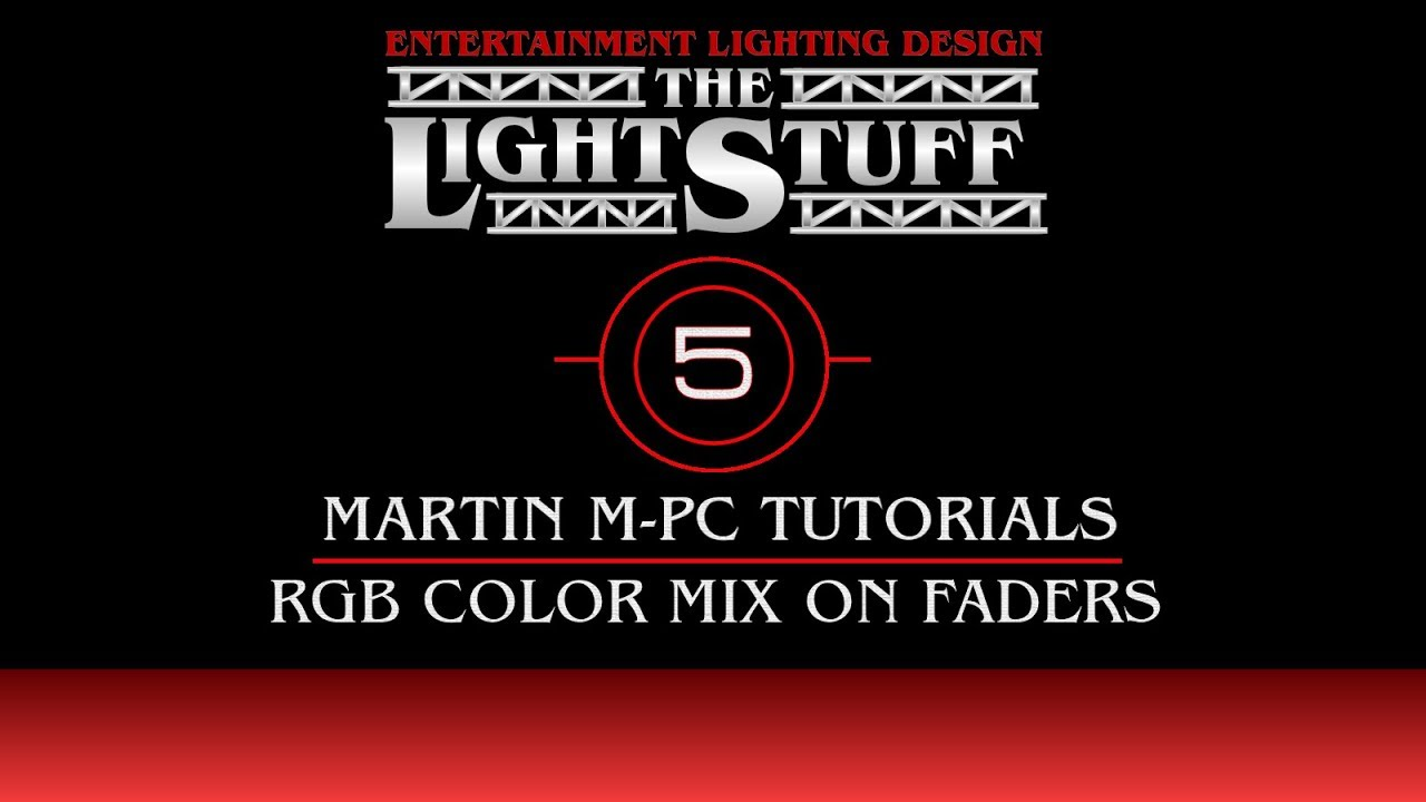 Martin M PC Tutorial 5 RGB Color Mixing On Faders YouTube