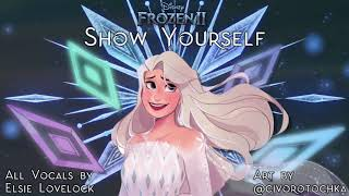 Show Yourself【ALL VOCALS】Frozen 2 - cover by Elsie Lovelock