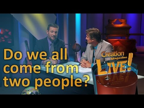 Do we all come from two people? (Creation Magazine LIVE! 3-15)