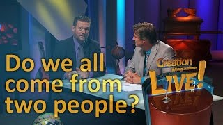 Do we all come from two people? (Creation Magazine LIVE! 3-15) by CMIcreationstation
