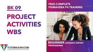 BK09 - كيفية إنشاء المشاريع ، WBS, أنشطة | مجانا Primavera p6 على الانترنت البرنامج التعليمي للمبتدئين