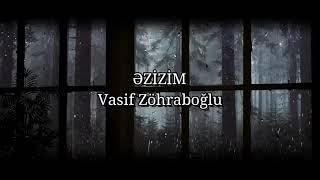 "Vasif Zöhraboğlu  "" Əzizim...""  Emin Turan İmamoğlu"