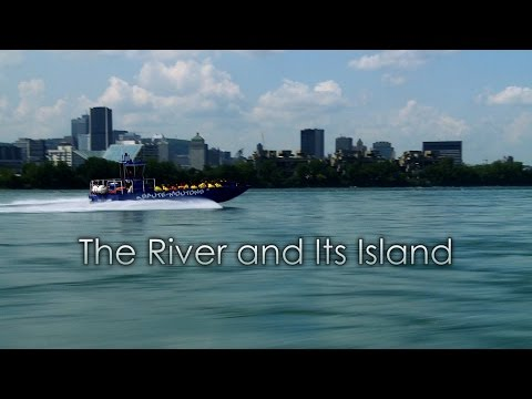 Montreal, mon amour, mon histoire: The River and Its Island