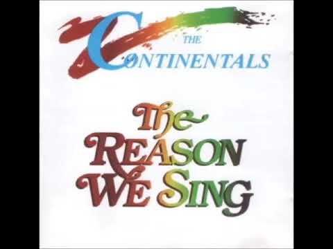 The Reason We Sing  - The Continental Singers 1988