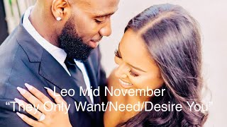 Leo ~ THEY KNOW WHAT THEY WANT AND THEY ONLY WANT YOU!!! November 15-30th 2019 Tarot