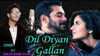 Dil Diyan Gallan Cover by Bhaumish Vyas | Tiger Zinda Hai