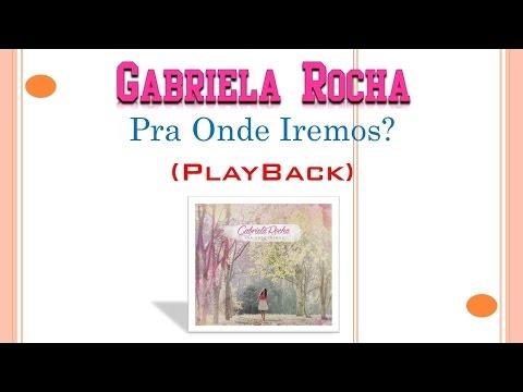 Pra Onde Iremos? - Gabriela Rocha (Playback e Legendado)