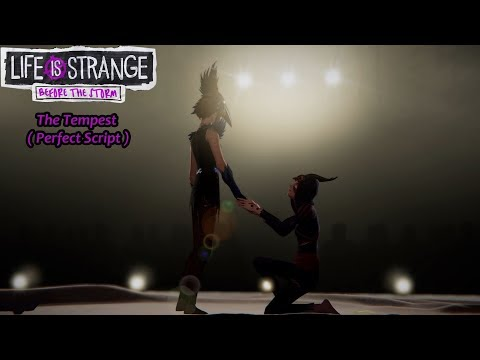 Life is Strange: Before the Storm - The Tempest ( Perfect Script ) ( Episode 2 )