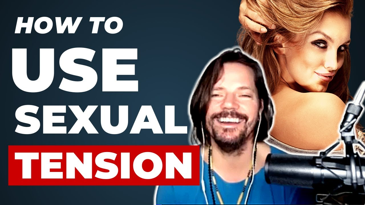 How to Create Sexual Tension Like A Real Man (Dating Podcast w/ Zan Perrion)