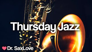 Thursday Jazz ❤️ Smooth Jazz Music for Relaxation and Focus, studying, work, and chilling out