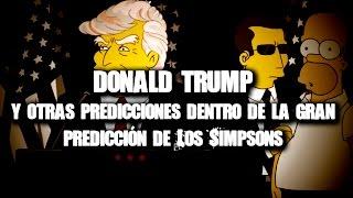 DONALD TRUMP Y OTRAS PREDICCIONES DENTRO DE LA GRAN PREDICCIÓN DE LOS SIMPSONS