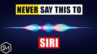top 10 things you should never say to siri seriously dont do it