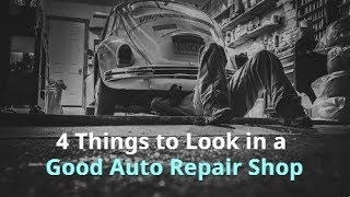 4 Things to Look in a Good Auto Repair Shop