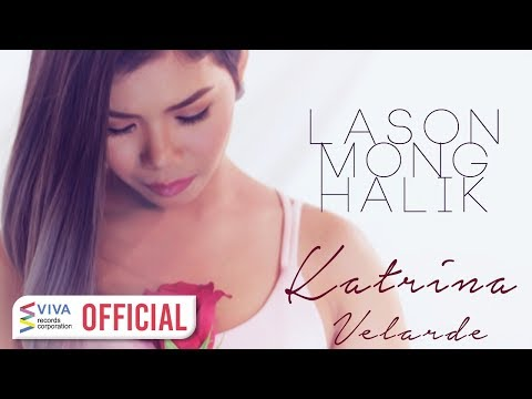 Katrina Velarde — Lason Mong Halik [Official Music Video]