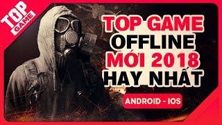 [Topgame] Top Game Offline Miễn Phí & Trả Phí Mới Hay Nhất Android/ IOS 2018
