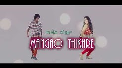 Mangao Thikhre - Official Music Video Release