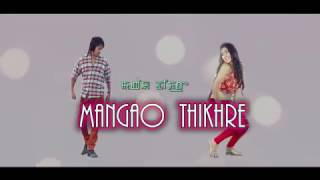 Download Mangao Thikhre - Official Music  Release MP3 song and Music Video