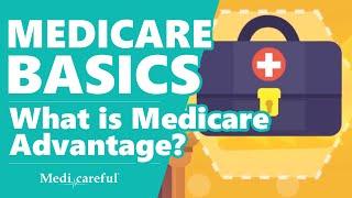 What is Medicare Advantage? ǀ Medicare Basics