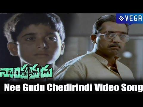 Nayakudu Movie || Nee Gudu Chedirindi Video Song