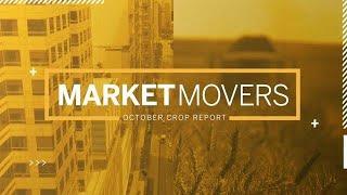 Market Movers: October Crop Report
