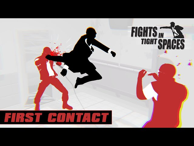 [FR] Fights in tight spaces - First Contact - Un bourre-pif comme prologue