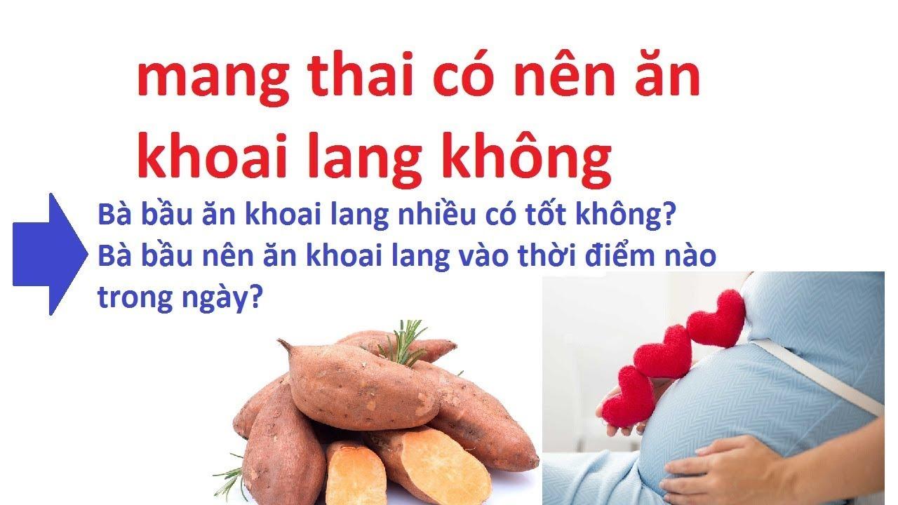 bà bầu có nên ăn khoai lang không – tác dụng của khoai lang đối với bà bầu