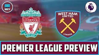 Liverpool vs West Ham | Big Match Preview