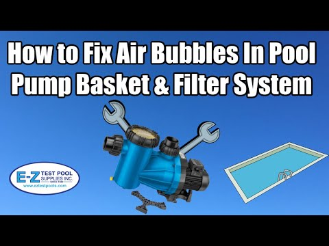 How to Fix Air Bubbles In Pool Pump Basket & Filter System