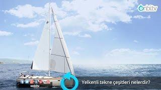 Yelkenli tekne çeşitleri nelerdir?