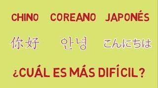 Chino, Coreano o Japonés ¿Cuál es el idioma más difícil?