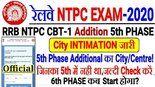 RRB NTPC 5TH PHASE ADDITIONAL CITY INTIMATION जारी🔥 आ गया Additional का City/Centre// 6th Phase कब