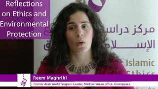"""Reem Maghribi """"Reflections on Ethics and Environmental Protection"""""""