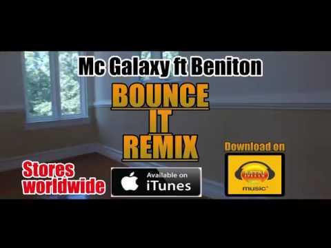 MC GALAXY - Bounce IT. Remix. Ft Beniton