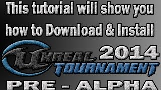 UNREAL Tournament 2014 Pre Alpha Download & Install