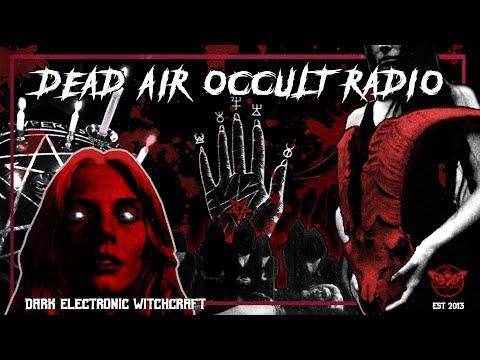 ✚ DEAD AIR : OCCULT RADIO 24/7 DARK ELECTRONIC WITCHCRAFT 💀 🎧