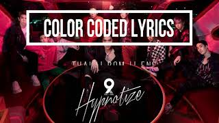 9 X 9 (NINE X NINE) – 'HYPNOTIZE' Lyrics [Color Coded_Thai_Rom_Eng