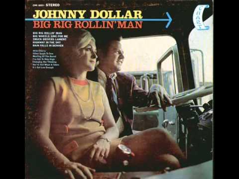 """Johnny Dollar """"Big Rig Rollin' Man"""""""