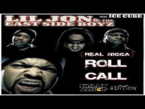 Lil Jon - (Real Nigga) Roll Call (ft. Ice Cube & The East Side Boyz) (KellyAesop Personal Edit)