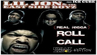 Lil Jon - (Real Nigga) Roll Call (ft. Ice Cube & The East Side Boyz) (KellyAesop Personal Edit)
