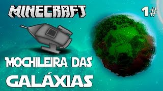 Minecraft (PTBR) - Mochileira das Galáxias - (HQM) Space Astronomy - Ep. 1 - Galacticraft