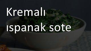 Kremalı ıspanak Sote Tarifi