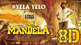 Mandela 8D Song - yelo yelo lyric   Yogi Babu   Bharath Sankar   Madonne Ashwin   Arivu