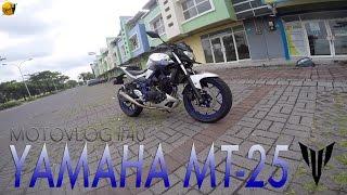 Testride (bukan Review) Yamaha MT-25 - Motovlog #40