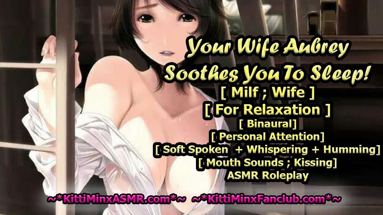 Kitti Minx ASMR - Your Wife Soothes You To Sleep! ( MILF ) [ For Relaxation ] Audio Roleplay
