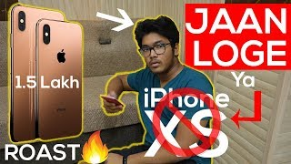 जान लोगे या iPhone XS/XR? iPhone XS ₹1,50,000 ROAST in Hindi! Reasons NOT to BUY iPhone XS|No Review