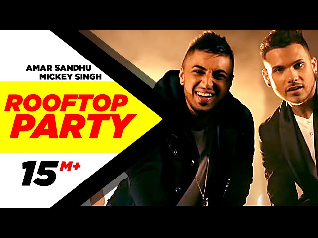Rooftop Party (Official Music Video) - Amar Sandhu & Mickey Singh  | Best Party Songs 2015