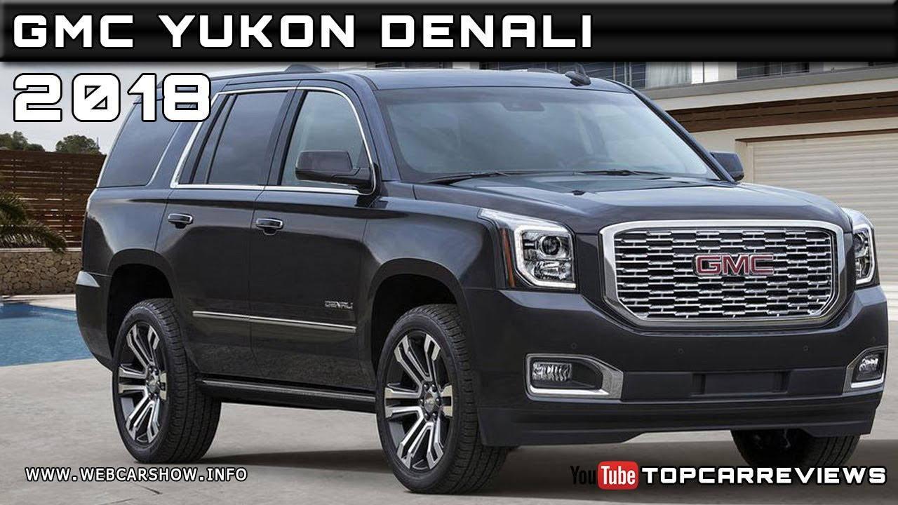 2018 Gmc Yukon Denali Review Rendered Price Specs Release Date Youtube