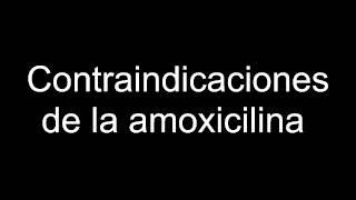 Contraindicaciones de la amoxicilina